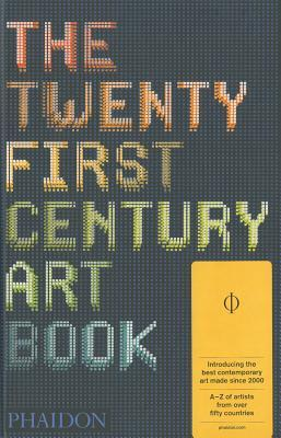 The Twenty-First Century Art Book by Phaidon Press
