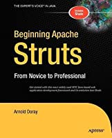 Beginning Apache Struts: From Novice to Professional