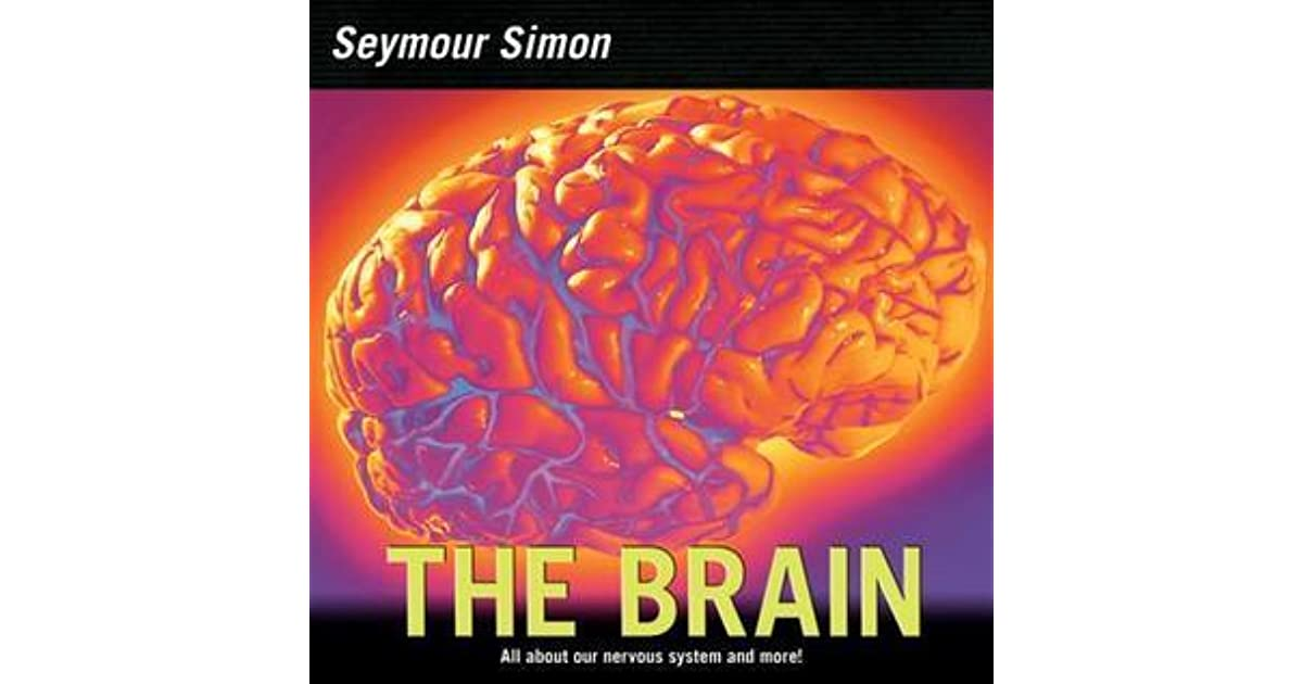 The Brain: Our Nervous System by Seymour Simon