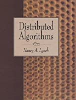 Distributed Algorithms. the Morgan Kaufmann Series in Data Management Systems