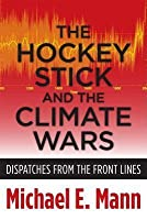 Hockey Stick and the Climate Wars: Dispatches from the Front Lines