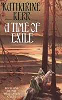 A Time of Exile (Deverry, #5; Westlands, #1)
