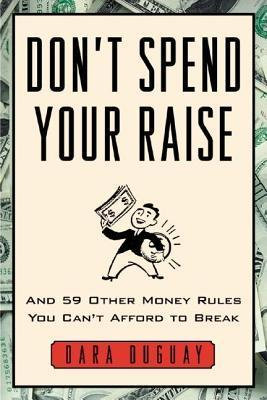 Don't Spend Your Raise  And 59 Other