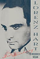 Lorenz Hart: A Poet on Broadway (Revised)