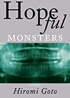 Hopeful Monsters: Stories