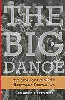 Big Dance: The Story of the NCAA Basketball Tournament