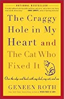 Craggy Hole in My Heart and the Cat Who Fixed It: Over the Edge and Back with My Dad, My Cat, and Me