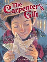 Carpenter's Gift: A Christmas Tale about the Rockefeller Center Tree