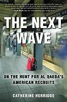 Next Wave: On the Hunt for Al Qaeda's American Recruits