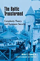 Baltic Transformed: Complexity Theory and European Security