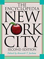 Encyclopedia of New York City: Second Edition (Revised)