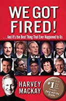 We Got Fired!: And It's the Best Thing That Ever Happened to Us