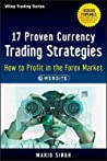 17 Proven Currency Trading Strategies by Mario Singh