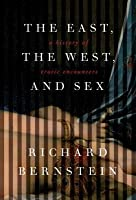 East West, and Sex: A History of Erotic Encounters