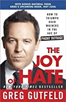 Joy of Hate: How to Triumph Over Whiners in the Age of Phony Outrage