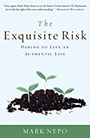 Exquisite Risk: Daring to Live an Authentic Life
