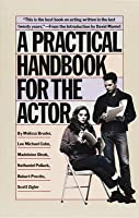 Practical Handbook for the Actor