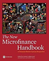 New Microfinance Handbook: A Financial Market System Perspective