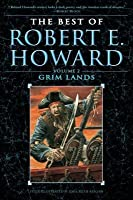 Best of Robert E. Howard Volume 2: Grim Lands