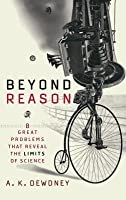 Beyond Reason: Eight Great Problems That Reveal the Limits of Science