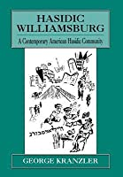 Hasidic Williamsburg: A Contemporary American Hasidic Community