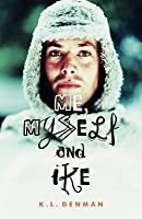 Me Myself And Ike By K L Denman border=