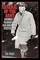 General of the Army: George C. Marshall, Soldier and Statesman (Revised)