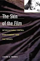 Skin of the Film: Intercultural Cinema, Embodiment, and the Senses