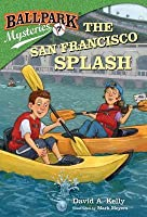 The San Francisco Splash (Ballpark Mysteries #7)