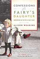 Confessions of a Fairy's Daughter: Growing Up with a Gay Dad