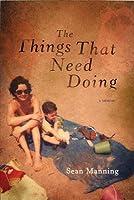 Things That Need Doing: A Memoir