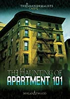 The Haunting of Apartment 101 (The Paranormalists, #1)