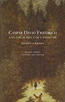 Caspar David Friedrich and the Subject of Landscape: Second Edition (Revised)