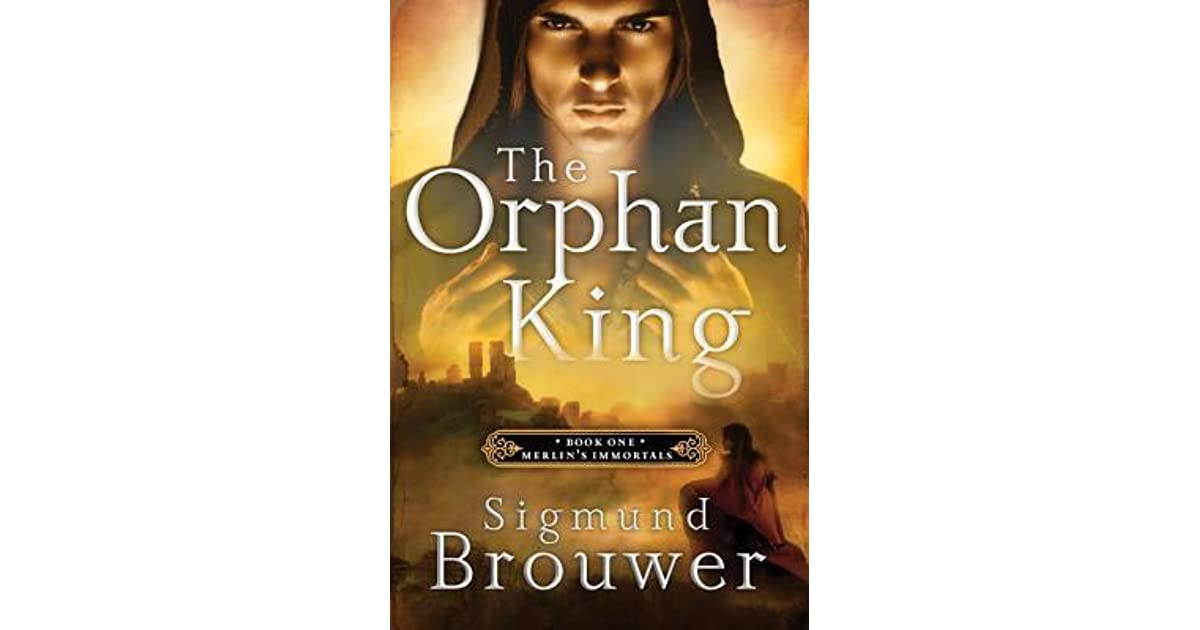 The Orphan King By Sigmund Brouwer border=