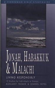Jonah, Habakkuk, and Malachi: Living Responsibly