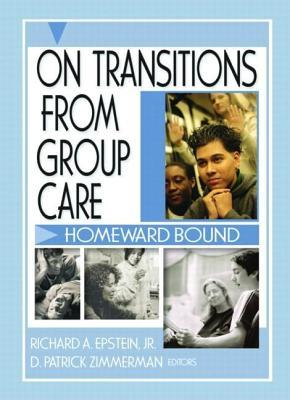 On Transitions from Group Care: Homeward Bound