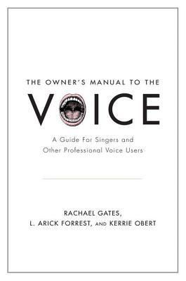 Owner's Manual to the Voice: A Guide for Singers and Other Professional Voice Users