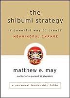 Shibumi Strategy: A Powerful Way to Create Meaningful Change