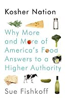 Kosher Nation: Why More and More of America's Food Answers to a Higher Authority