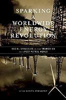 Sparking a Worldwide Energy Revolution
