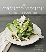 Sprouted Kitchen: A Tastier Take on Whole Foods