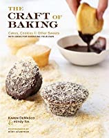 Craft of Baking: Cakes, Cookies, and Other Sweets with Ideas for Inventing Your Own