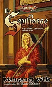 Soulforge: The Raistlin Chronicles, Volume One