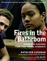 Fires in the Bathroom: Advice for Teachers from High School Students (Revised)