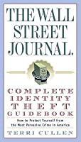 Wall Street Journal. Complete Identity Theft Guidebook: How to Protect Yourself from the Most Pervasive Crime in America