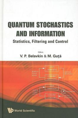 Quantum Stochastics and Information: Statistics, Filtering and Control