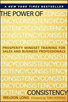 Power of Consistency: Prosperity Mindset Training for Sales and Business Professionals