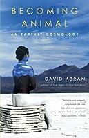 Becoming Animal: An Earthly Cosmology