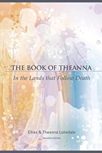 Book of Theanna, Updated Edition, The: In the Lands That Follow Death