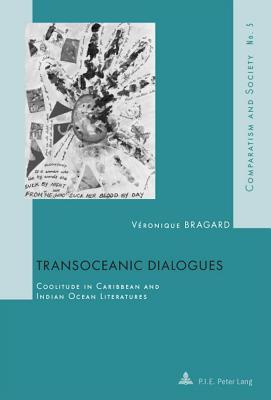 Transoceanic Dialogues: Coolitude in Caribbean and Indian Ocean Literatures